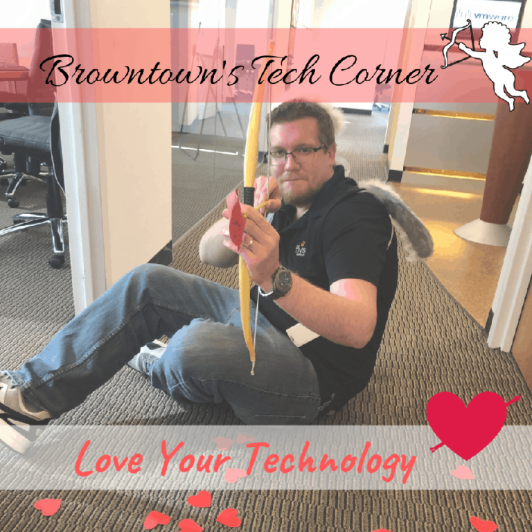 Browntown's Tech Corner Valentines Day