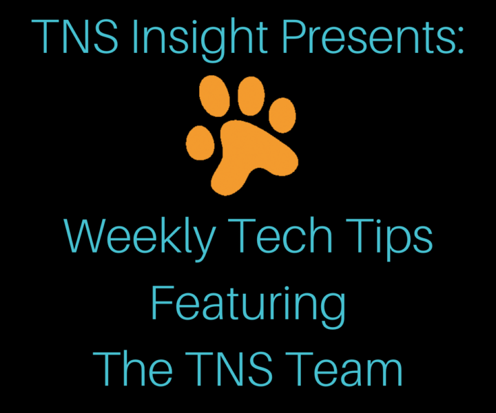 TNS Insight Presents: Weekly Tech Tips
