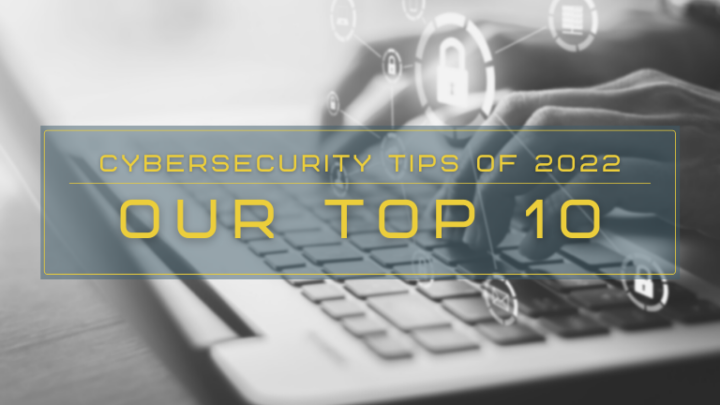Top 10 Cybersecurity Tips of 2022